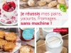 Faire ses pains, yaourts, fromages sans machine !