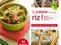Je cuisine tous les riz ! de Amandine Geers et Olivier Degorce